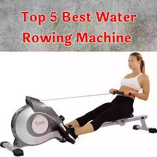 Best water rowing machines review