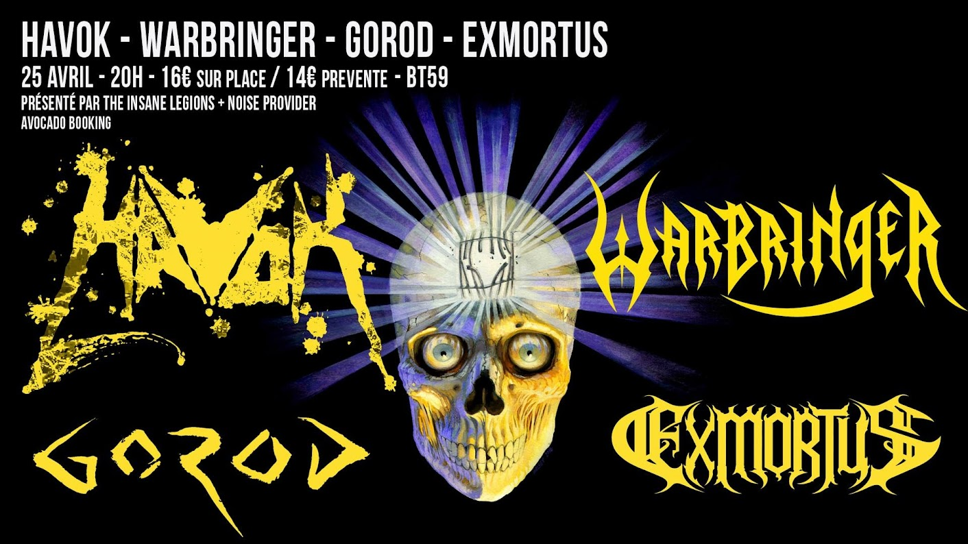 Havok + Warbringer + Gorod + ExMortus @BT59, Bègles 25/04/2017