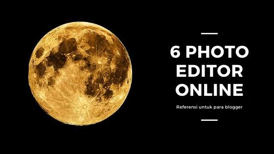 6 Photo Online Editor Gratis Cocok Untuk Blogger Pemula