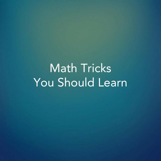 Math Tricks You Should Learn