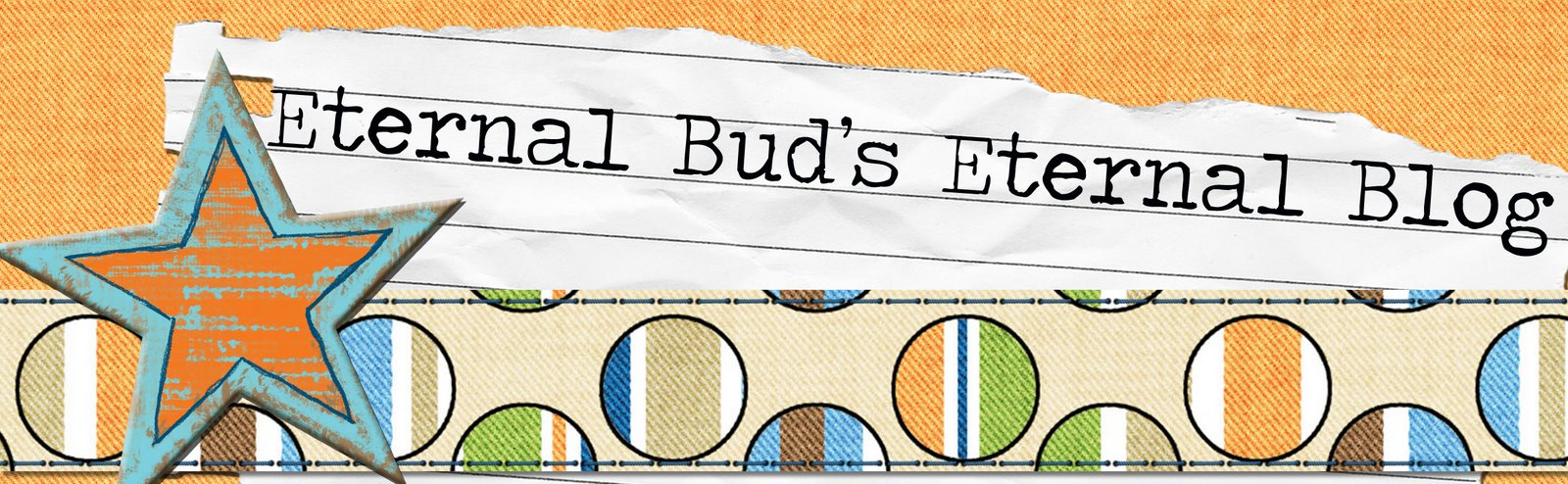 Eternal Bud's Eternal Blog
