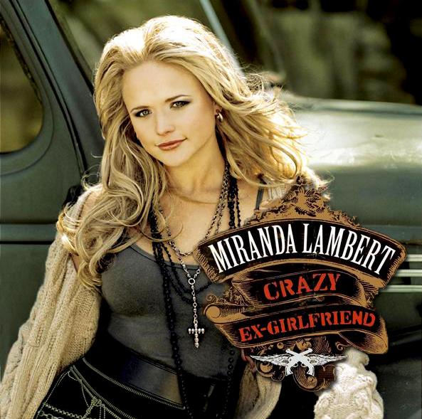 Miranda Lambert : Crazy Ex-girlfriend CD (2007) Very Good