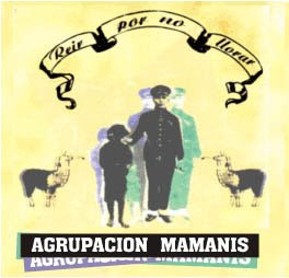 Agrupación Mamanis - Reír Por No Llorar