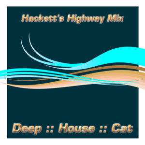 Deep House Cat Show with D.J. philE :: January 2008 :: Cut 2:: Hackett's Highway Mix