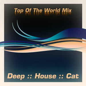 Deep House Cat Show with D.J. philE :: April 2008 :: Cut 1 :: Top Of The World Mix