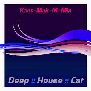 Deep House Cat Show with D.J. philE :: June 2007 :: Cut 2 :: Kant-Mak-M-Mix