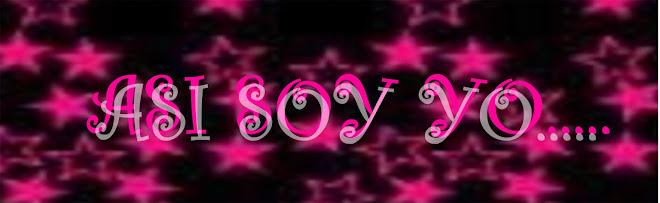 ASI  SOY YO....