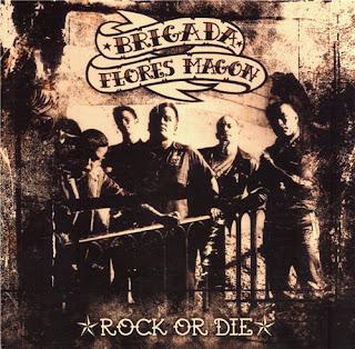 http://1.bp.blogspot.com/_-erla4Rg6sE/SKzfJ163ZsI/AAAAAAAABF4/BV5IlnOt6WM/s320/Brigada+Flores+MAgon+-+Rock+Or+DIe+-+Front+BY+IORISKA.jpg