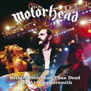 2007-Better Motörhead Than Dead: Live At Hammersmith