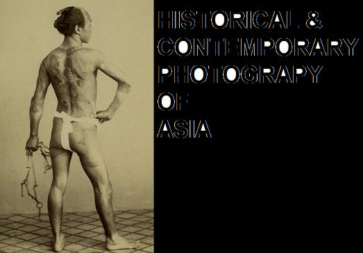 Historical & Contemporary Photography of Asia