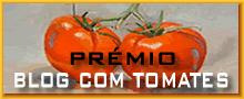 Prémio «Blog com Tomates» (muito obrigado!)