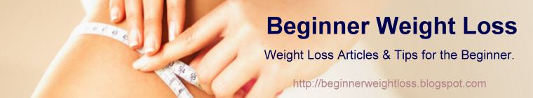 Beginner Weight Loss Tips | Weight Loss Advice | Weight Loss Resources