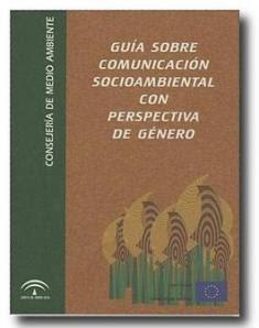 Guía sobre comunicación socioambiental con perspectiva de género (Junta de Andalucía)