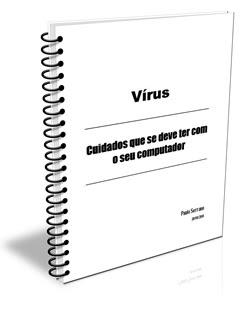 Cuidados+que+se+deve+ter+com+seu+computador Virus   Cuidados que se deve ter com seu computador