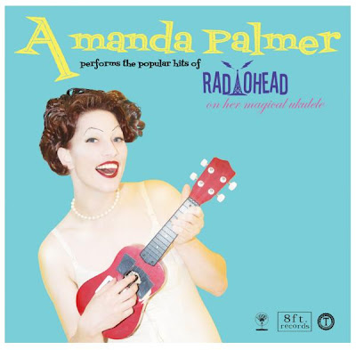 Amanda Palmer Performs The Popular Hits Of Radiohead On Her Magical Ukulele (cover art)