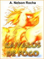 A. Nelson Rocha - Cavalos de Fogo