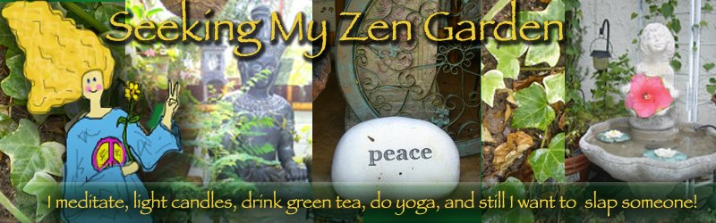 Seeking My Zen Garden