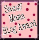 Sassy Mama Blog Award