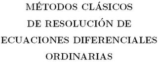 Resolución de ecuaciones diferenciales ordinarias