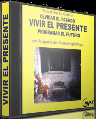Olvida el Pasado Vivir el Presente Programar el Futuro  (AudioCD y Libro)