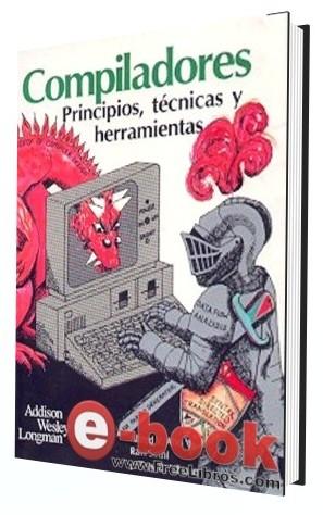 Compiladores principios, técnicas y herramientas – Alfred V. Aho