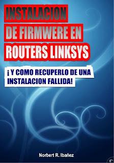 Manual de Instalación de Firmwere en Routers Linksys