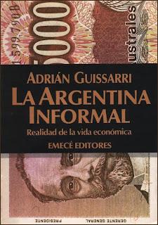 La Argentina Informal, Realidad de la vida económica – Adrián Guissarri