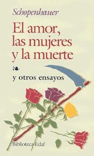 El amor las mujeres y la muerte – Arturo Schopenhauer