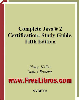 Complete Java 2 Certification – Study Guide, Fifth Edition – Philip Heller y Simon Roberts