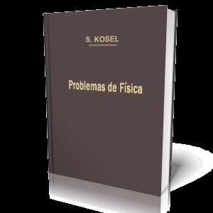 Problemas de Física – S. Kosel