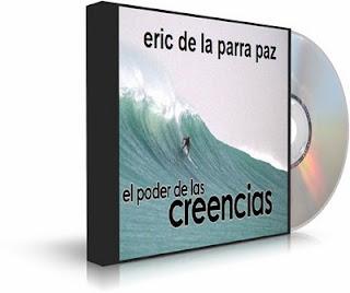 EL PODER DE LAS CREENCIAS, Eric de la Parra Paz [ AudioLibro ]