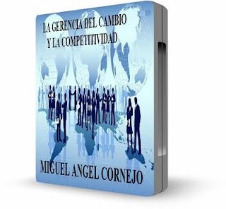 La gerencia del cambio y la competitividad – Miguel Angel Cornejo [ Audiolibro ]