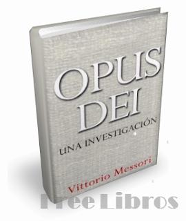 Opus Dei, Una investigacion – Vittorio Messori