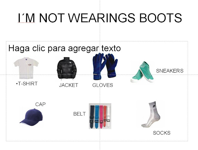 I´M NOT WEARINGS BOOTS