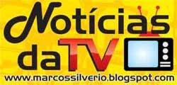 Notícias da TV, por Marcos  Silvério