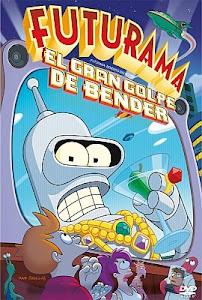 Futurama: La Gran Película de Bender / Futurama: El Gran Golpe de Bender
