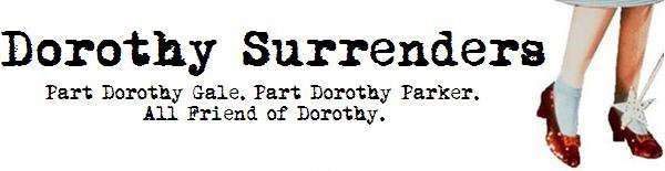 Dorothy Surrenders