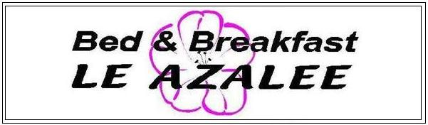 Bed and Breakfast Le Azalee