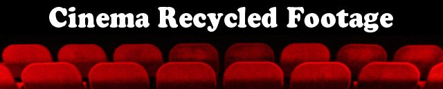 Cinema Recycled Footage