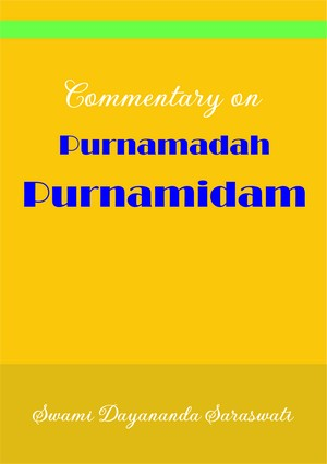 Purnamadah Purnamidam - A Commentary by Swami   Dayananda