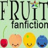 FRUITfanfiction