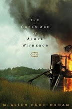 THE GREEN AGE OF ASHER WITHEROW, a Novel (2004)