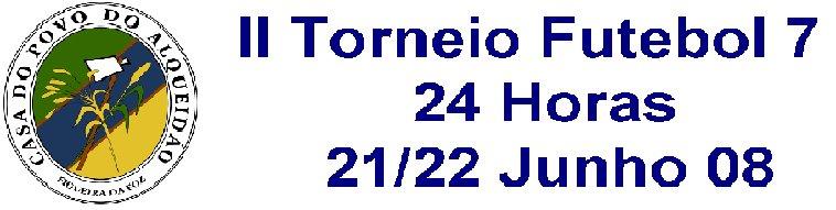 II Torneio 24 Horas Futebol 7 C.P.Alqueidão
