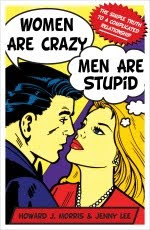 WOMEN ARE CRAZY, MEN ARE STUPID by Howard Morris & Jenny Lee