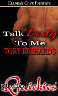 TALK DIRTY TO ME by Tory Richards