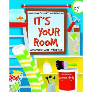 It's Your Room! by Janice Weaver & Frieda Wishinsky