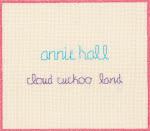 Annie Hall - Cloud Cuckoo Land