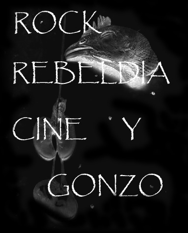 ROCK,REBELDIA Y GONZO