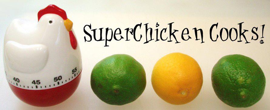 SuperChicken Cooks!