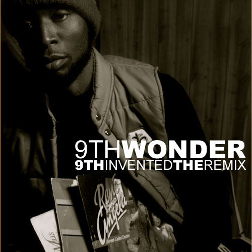 9th Wonder Invented The Remix